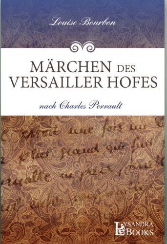 Bucheinband:Märchen des Versailler Hofes nach Charles Perrault