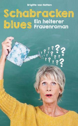 Bucheinband:Schabrackenblues: Ein heiterer Frauenroman