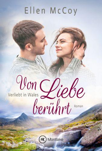 Bucheinband:Von Liebe berührt (Verliebt in Wales 2)
