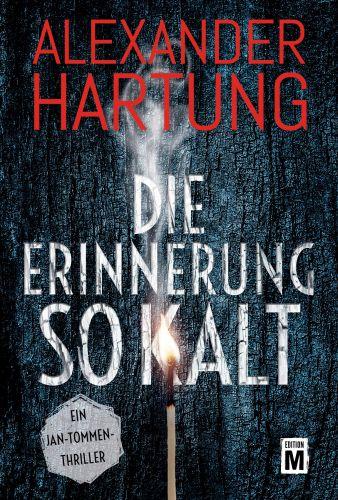Bucheinband:Die Erinnerung so kalt (Ein Jan-Tommen-Thriller 4)