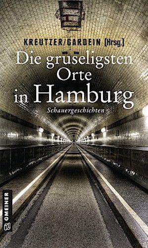 Bucheinband:Die gruseligsten Orte in Hamburg - Schauergeschichten