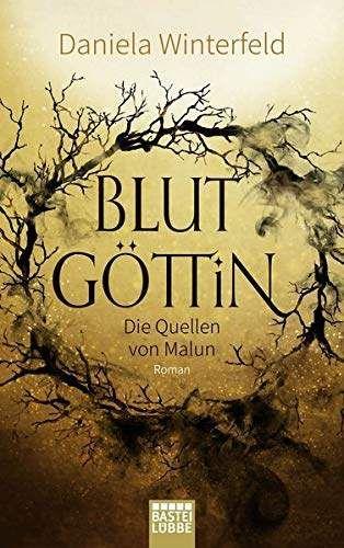 Bucheinband:Die Quellen von Malun - Blutgöttin (Malun-Trilogie 1)