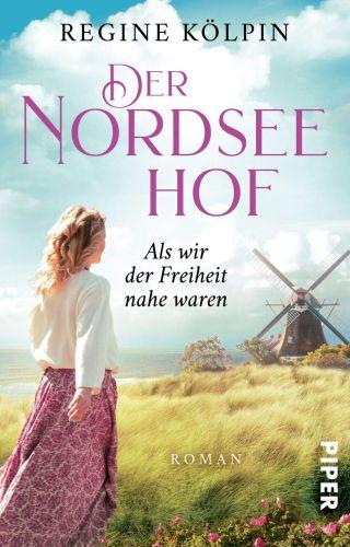 Bucheinband:Der Nordseehof – Als wir der Freiheit nahe waren (Der Nordseehof 2)