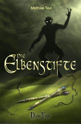 Bucheinband:Die Elbenstifte - Ein Roman aus der Welt von Erellgorh